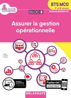 Bloc 3 - Assurer la gestion opérationnelle 1re et 2e années BTS MCO (2019) - Pochette élève