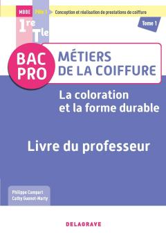 La coloration et la forme durable - Pôle 1 - Tome 1 - 1re, Tle Bac Pro Métiers de la coiffure (2021) - Pochette - Livre du professeur