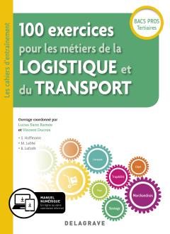 100 exercices pour les métiers de la logistique et du transport Bac Pro (2019) - Pochette élève