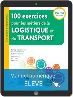 100 exercices pour les métiers de la logistique et du transport Bac Pro (2019) - Pochette - Manuel numérique élève