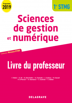 Sciences de gestion et numérique 1re STMG (2019) - Réseaux STMG - Livre du professeur