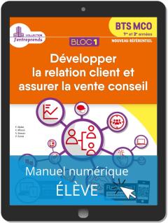 Bloc 1 - Développer la relation client et vente conseil 1re et 2e années BTS MCO (2019) - Pochette - Manuel numérique élève