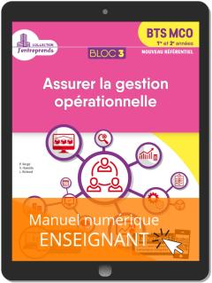 Bloc 3 - Assurer la gestion opérationnelle 1re et 2e années BTS MCO (2019) - Pochette - Manuel numérique enseignant