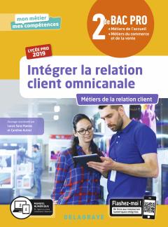 Intégrer la relation client omnicanale 2de Bac Pro (2019) - Pochette élève