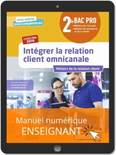 Intégrer la relation client omnicanale 2de Bac Pro (2019) - Manuel numérique enseignant