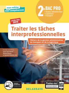Traiter les tâches interprofessionnelles 2de Bac Pro (2019) - Pochette élève