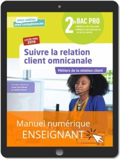 Suivre la relation client omnicanale 2de Bac Pro (2019) - Pochette - Manuel numérique enseignant