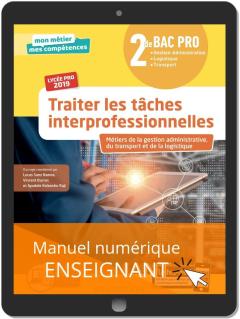 Traiter les tâches interprofessionnelles 2de Bac Pro (2019) - Pochette - Manuel numérique enseignant