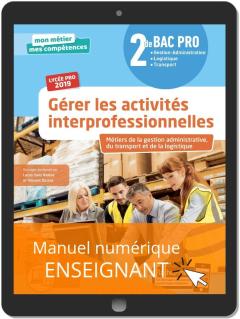 Gérer les activités interprofessionnelles 2de Bac Pro (2019) - Pochette - Manuel numérique enseignant