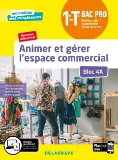 Animer et gérer l'espace commercial - Bloc 4A - 1re, Tle Bac Pro Métiers du commerce et de la vente (MCV) (2020) - Pochette élève