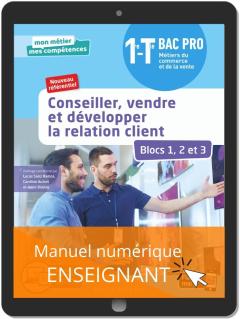 Conseiller, vendre et développer la relation client - Blocs 1, 2 et 3 - 1re, Tle Bac Pro Métiers du commerce et de la vente (MCV) (2020) - Pochette - Manuel numérique enseignant