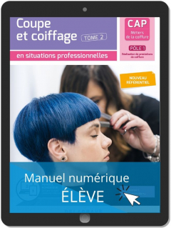 Coupe et coiffage - Pôle 1 T2 - CAP Métiers de la coiffure (2020) - Pochette - Manuel numérique élève