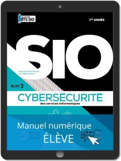 Cybersécurité des services informatiques 1re année BTS Services Informatiques aux Organisations (SIO) (2020) - Manuel numérique élève