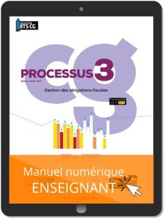 Processus 3 - Gestion des obligations fiscales BTS Comptabilité Gestion (CG) (2020) - Manuel numérique enseignant