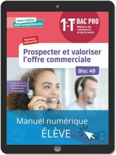 Prospecter et valoriser l'offre commerciale - Bloc 4B - 1re, Tle Bac Pro Métiers du commerce et de la vente (MCV) (2020) - Pochette - Manuel numérique élève
