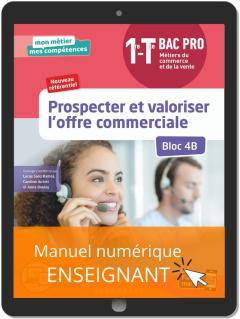 Prospecter et valoriser l'offre commerciale - Bloc 4B - 1re, Tle Bac Pro Métiers du commerce et de la vente (MCV) (2020) - Pochette - Manuel numérique enseignant