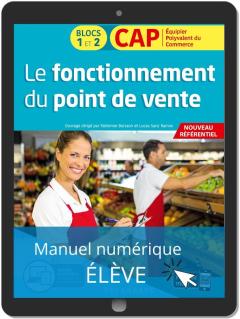 Le fonctionnement du point de vente 1re et 2e années CAP commerciaux (2020) - Pochette - Manuel numérique élève