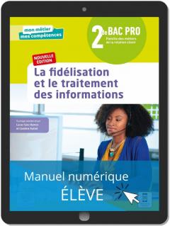 La fidélisation et le traitement des informations 2de Bac Pro Métiers de la relation client (2021) - Pochette - Manuel numérique élève