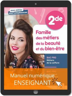 Famille des métiers de la beauté et du bien-être, 2de Bac Pro ECP et Métiers de la coiffure (2021) - Pochette - Manuel numérique enseignant