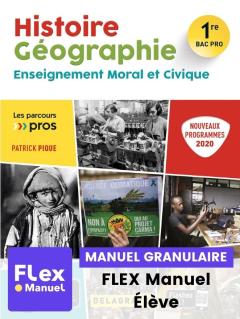 Histoire Géographie EMC 1re Bac Pro (Ed. num. 2021) - FLEX manuel numérique granulaire élève