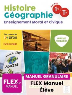 Histoire Géographie EMC 1re, Tle Bac Pro (Ed. num. 2021) - FLEX manuel numérique granulaire élève