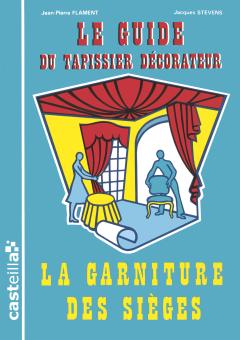 Guide du tapissier-décorateur - Tome 1 (1995)