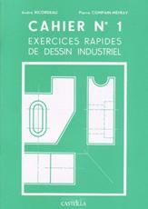 Exercices rapides de dessin industriel : Généralités (1999)