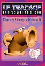 Le traçage en structures métalliques CAP, Bac Pro, BTS (2005) - Exercices et corrigés, Niveau IV
