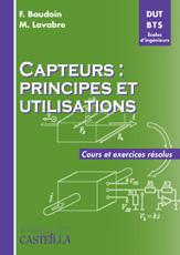 Capteurs : principes et utilisations BTS, DUT, écoles d'ingénieurs (2008)- Manuel élève