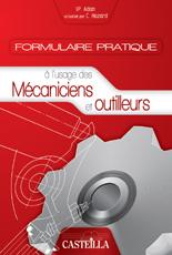 Formulaire pratique à l'usage des mécaniciens et outilleurs (2009)