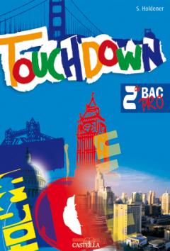 Touchdown 2de Bac Pro (2009) - Manuel élève