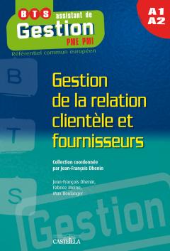 A1/A2 : Gestion de la relation clientèle et fournisseurs (2009) - Pochette élève