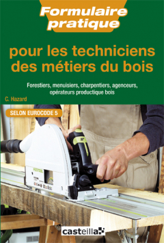 Formulaire pratique pour les techniciens des métiers du bois Bac Pro, BTS, DUT (2013) - Référence