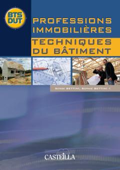 Professions immobilières : Techniques du bâtiment (2010) - Manuel élève