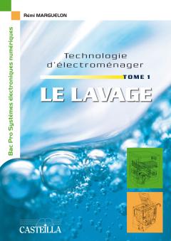 Technologie d'électroménager : le lavage, tome 1 (2012)