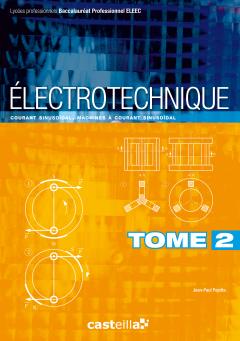 Électrotechnique Tome 2 : courant sinusoïdal, machines à courant sinusoïdal Bac Pro ELEEC, CAP PROELEC (2011)