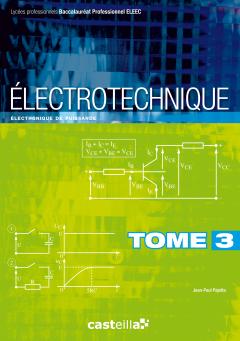 Électrotechnique Tome 3 : électronique de puissance, Bac Pro ELEEC, CAP PROELEC (2011)