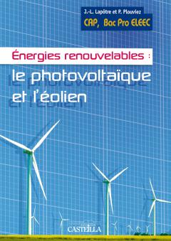 Énergies renouvelables : le photovoltaïque et l'éolien CAP, Bac Pro ELEEC (2012) - Référence