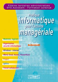 Pratique informatique pour l'activité managériale - Filières tertiaires administratives, BTS Assistant, Formation continue (2011)
