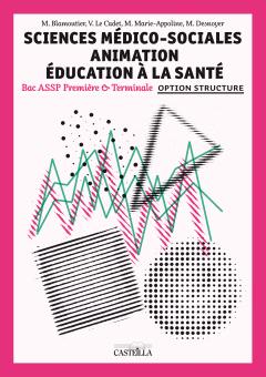 """Sciences Médico-Sociales (SMS) Animation Éducation à la santé options """"en structure"""" 1re, Tle  Bac Pro ASSP - Pochette élève"""