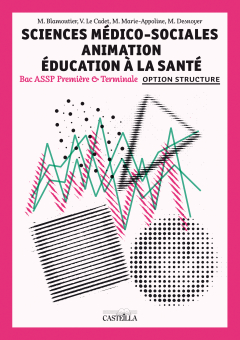 "Sciences Médico-Sociales (SMS) Animation Éducation à la santé options ""en structure"" 1re, Tle  Bac Pro ASSP - Pochette élève"