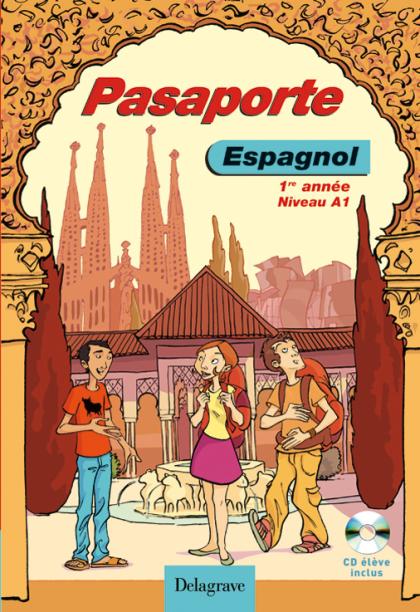 Pasaporte Espagnol - Niveau A1 1re année (2007) - Manuel élève