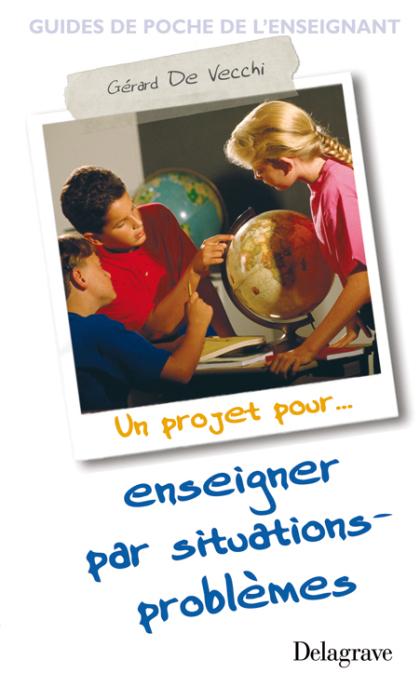 Enseigner par situations-problèmes (2007)