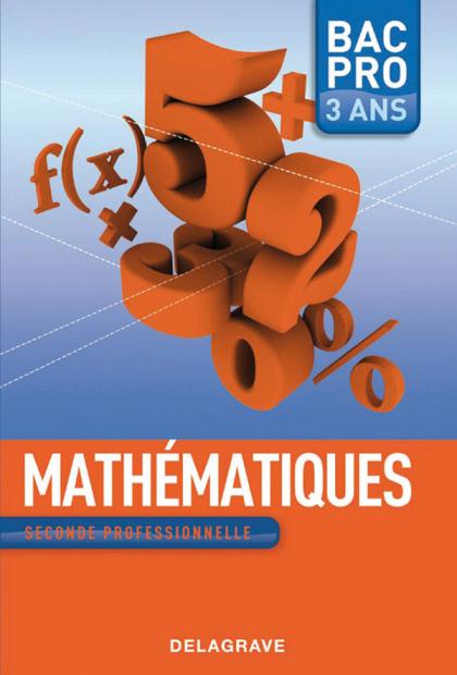Mathématiques 2de Bac Pro - Manuel élève