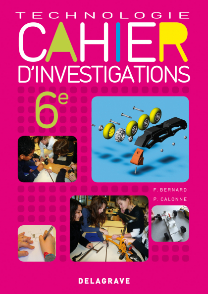 Cahier d'investigations Technologie 6e (2011) - Cahier activités élève
