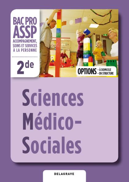 """Sciences Médico-Sociales (SMS) options """"en structure"""" et """"à domicile"""" 2de Bac Pro ASSP (Éd. 2012) - Manuel numérique élève"""
