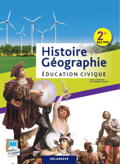 Histoire Géographie Éducation civique 2de Bac Pro (2013) - Manuel élève