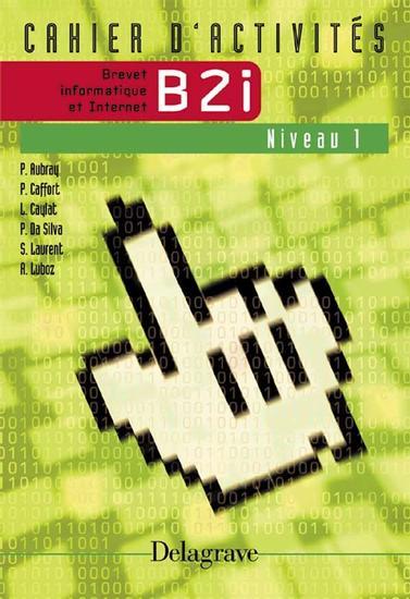 Préparer le B2i niveau 1 - Cahier activités élève
