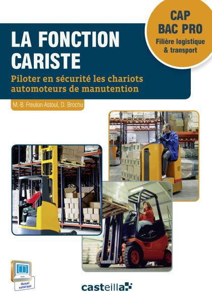 La fonction cariste CAP AEM/VMPREA - CLM - Bac Pro Logistique et transport (2015) - Pochette élève