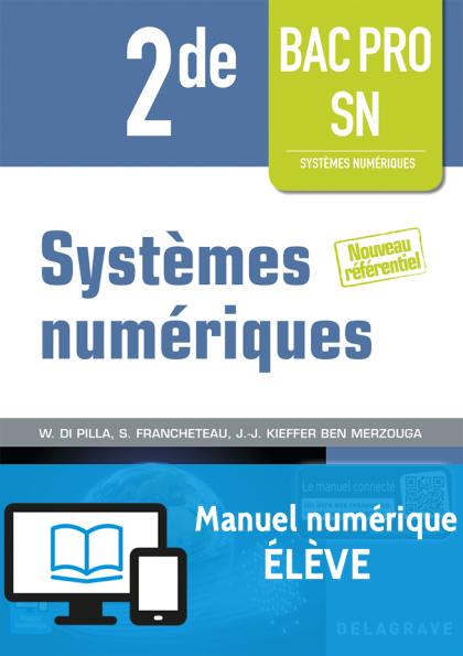 Systèmes numériques 2de Bac Pro SN (2016) Manuel numérique élève